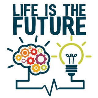 Life Is The Future
