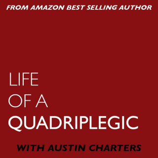 Life Of A Quadriplegic