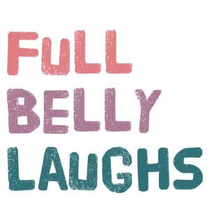 Full Belly Laughs