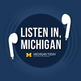 Listen in, Michigan