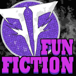 Fun Fiction: A Fan Fiction Podcast