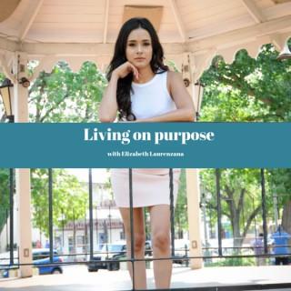 Living On Purpose With Elizabeth Laurenzana