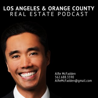 Los Angeles + Orange County Real Estate Podcast with Alfie McFadden
