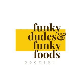 Funky Dudes & Funky Foods