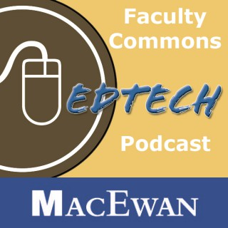 MacEwan Faculty Commons EdTech Podcast