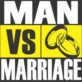Man vs Marriage