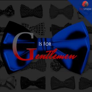 G Is For Gentlemen