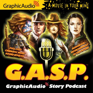 G.A.S.P.™ GraphicAudio Story Podcast
