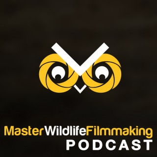 Master Wildlife Filmmaking podcast