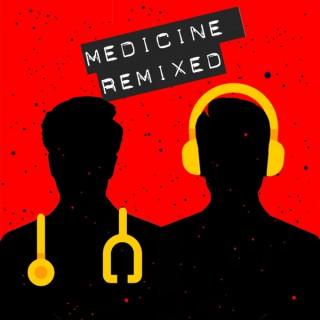 Medicine ReMixed