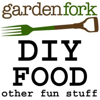 GardenFork.TV Make, Fix, Grow, Cook