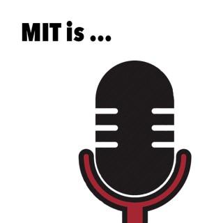 MIT is...