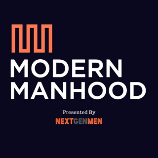Modern Manhood: The Podcast
