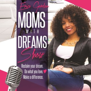 Moms with Dreams Show