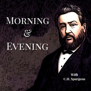 Morning and Evening with Charles Spurgeon