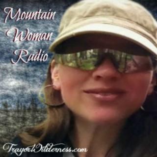 Mountain Woman Radio at TrayerWilderness.com