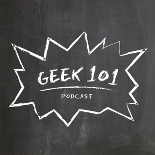 Geek 101 Podcast