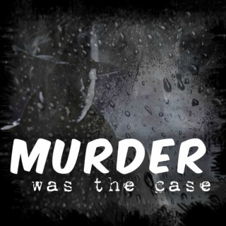 Murder Was The Case