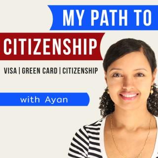 My Path To Citizenship:  US Visa   Green Card   Citizenship