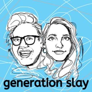 Generation Slay