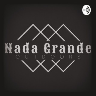 Nada Grande Outdoors Podcast