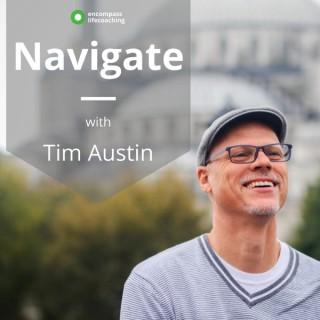 Navigate with Tim Austin