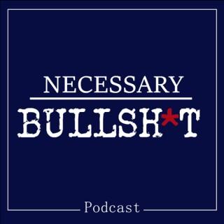 Necessary B******t Podcast
