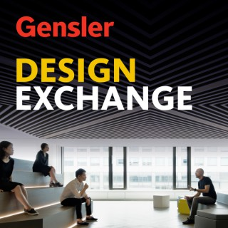 Gensler Design Exchange
