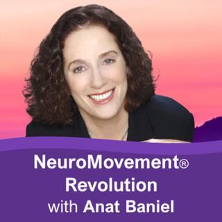 NeuroMovement Revolution with Anat Baniel