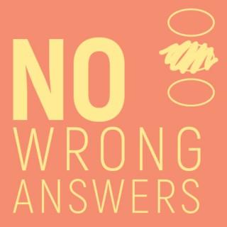 No Wrong Answers