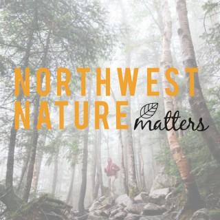 Northwest Nature Matters Podcast