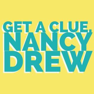 Get a Clue, Nancy Drew