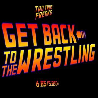 Get Back To The Wrestling