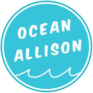 Ocean Allison Podcast