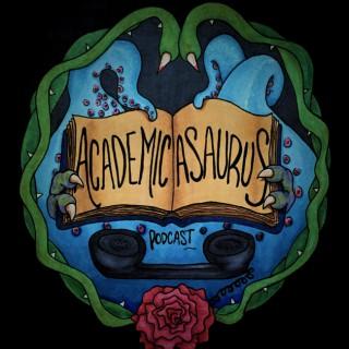 Academicasaurus Podcast