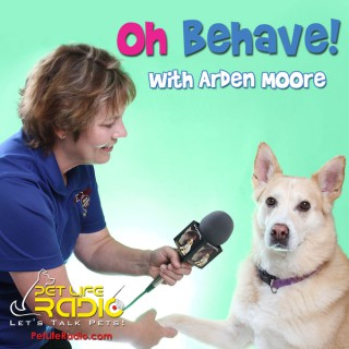 Oh Behave - Harmony in the household with your pets - Recommended by Oprah - on Pet Life Radio (PetLifeRadio.com)