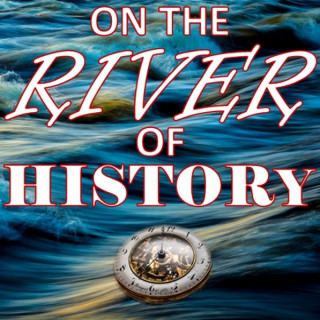 On the River of History