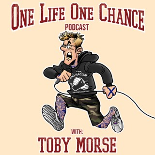 One Life One Chance with Toby Morse