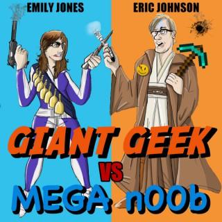 Giant Geek vs. Mega n00b