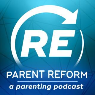 Parent Reform Podcast