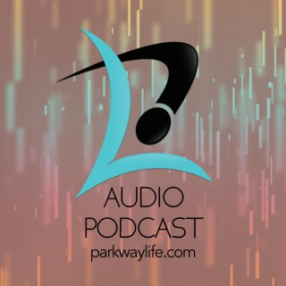 Parkway Life Church Podcast
