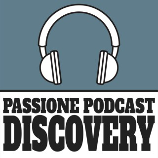 Passione Podcast Discovery