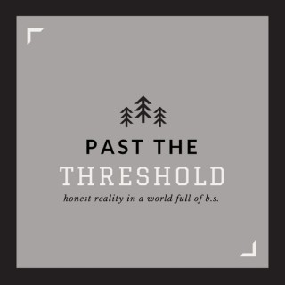 Past The Threshold