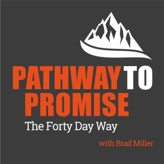 Pathway to Promise Podcast w/ Dr. Brad Miller