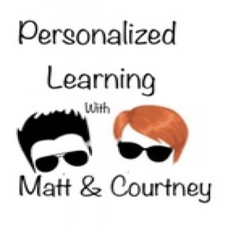 Personalized Learning with Matt & Courtney