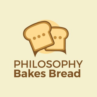 Philosophy Bakes Bread, Radio Show & Podcast