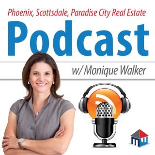 Phoenix, AZ Real Estate Podcast with Monique Walker