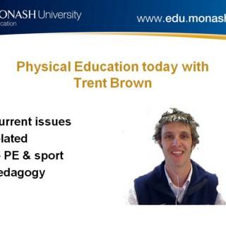 Physical Education today - Monash University Australia