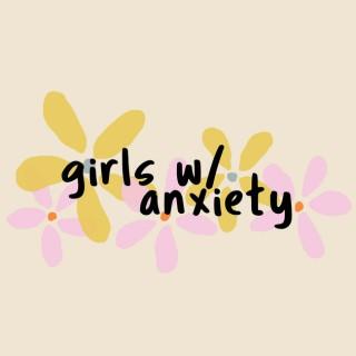 Girls w/ Anxiety Podcast