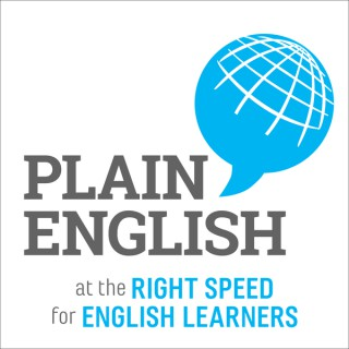 Plain English Podcast | Learn English | Practice English with Current Events at the Right Speed for Learners
